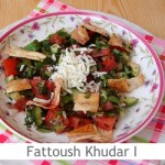 Dimah - http://www.orangeblossomwater.net - Fattoush Khudar I