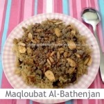 Dimah - http://www.orangeblossomwater.net - Maqloubat Al-Bathenjan